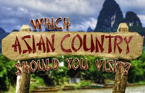 Which Asian Country Should You Visit?