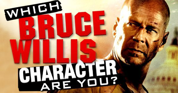 Which Bruce Willis Character Are You?