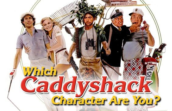 Which Caddyshack Character Are You?