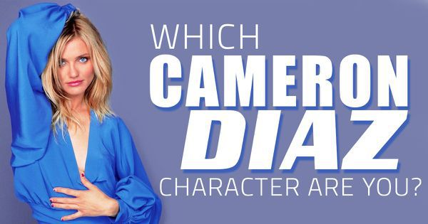 Which Cameron Diaz Character Are You?