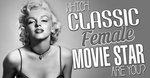 Which of These Classic Female Movie Stars Are You?