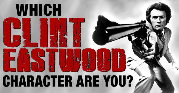 Which Clint Eastwood Character Are You?