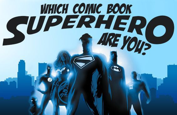 Which Comic Book Superhero Are You?
