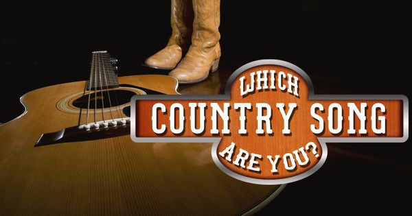 Which Country Song Are You?