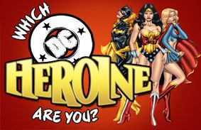 Which DC Heroine Are You?