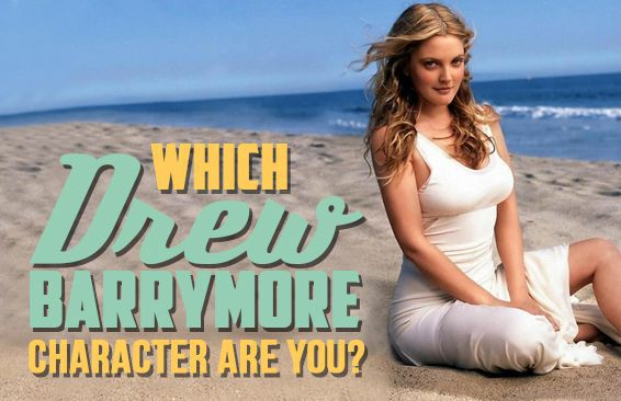 Which Drew Barrymore Character Are You?