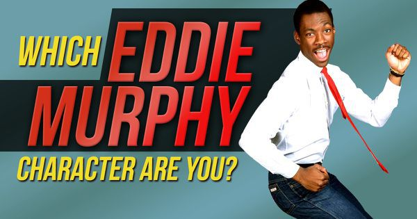 Which Eddie Murphy Character Are You?