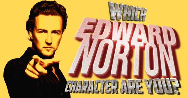 Which Edward Norton Character Are You?