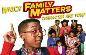 Which Family Matters Character Are You?