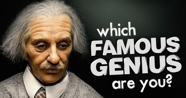 Which Famous Genius Are You?