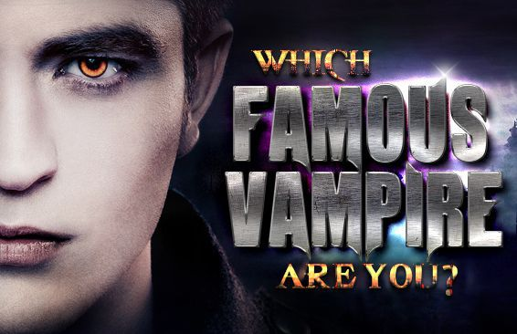 Which Famous Vampire Are You?