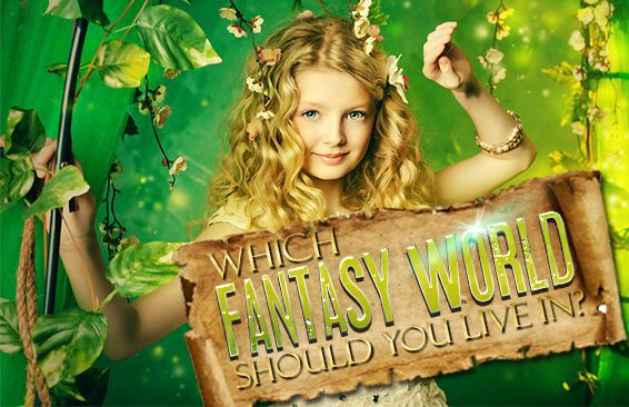Which Fantasy World Should You Live In?