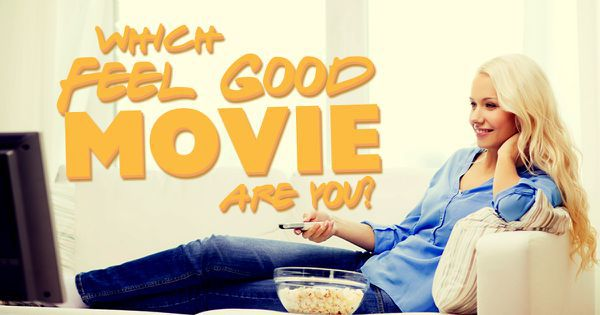 Which Feel Good Movie Are You?