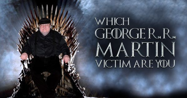 Which George R.R. Martin Victim Are You?