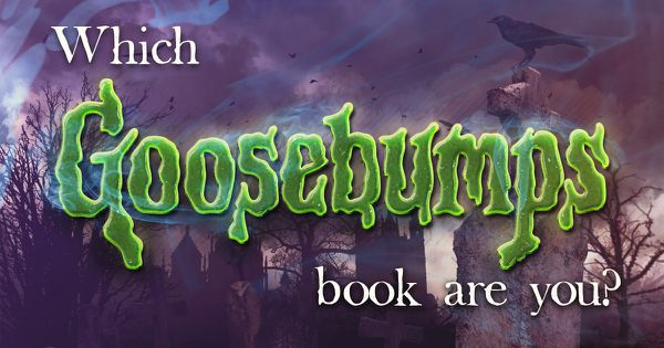 "Which ""Goosebumps"" Book Are You?"
