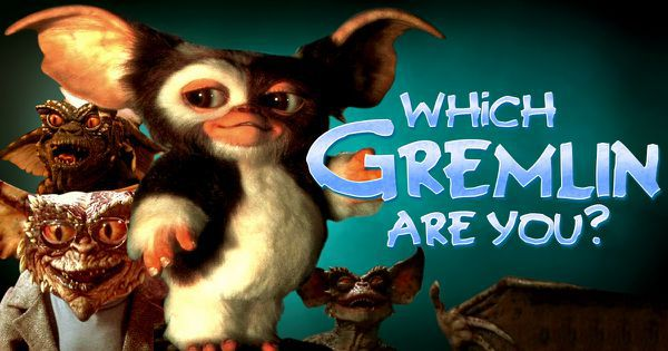 Which Gremlin Are You?