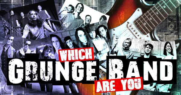 Which Grunge Band Are You?