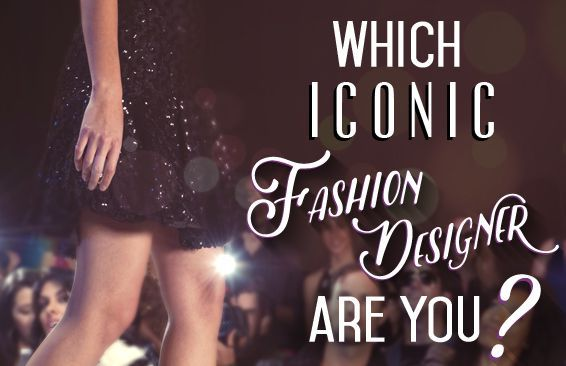 Which Iconic Fashion Designer Are You?