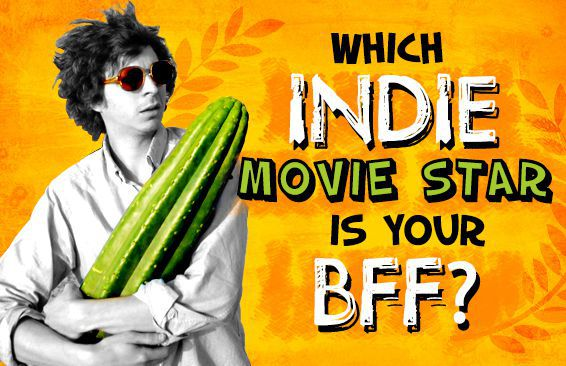 Which Indie Movie Star Is Your BFF?