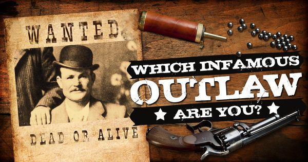 Which Infamous Outlaw Are You?