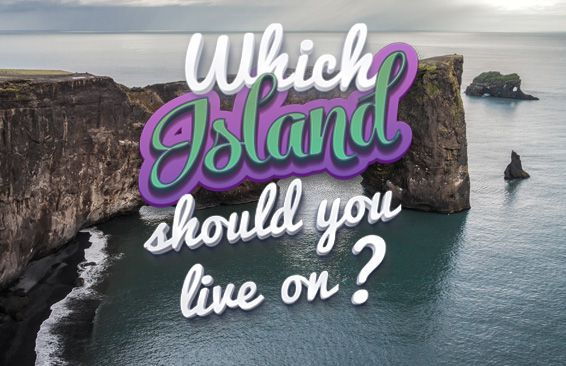 Which Island Should You Live On?