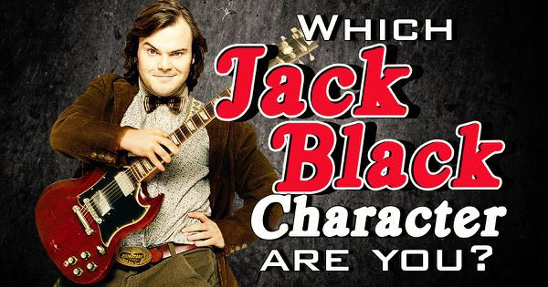 Which of the Jack Black Characters Are You?