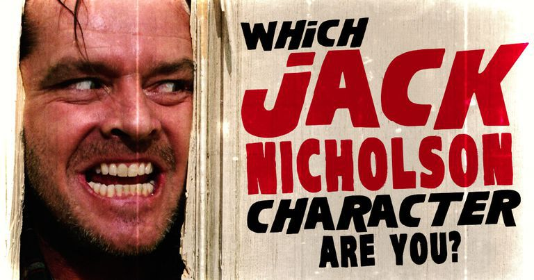 Which of the Famous Jack Nicholson Characters Are You?