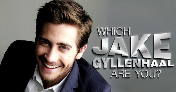 Which Jake Gyllenhaal Are You?