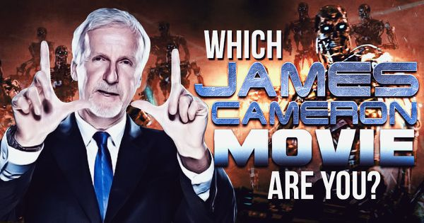 Which James Cameron Movie Are You?