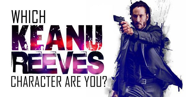 Which Keanu Reeves Character Are You?