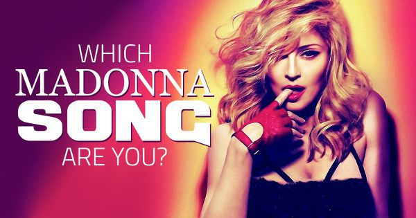 Which Madonna Song Are You?