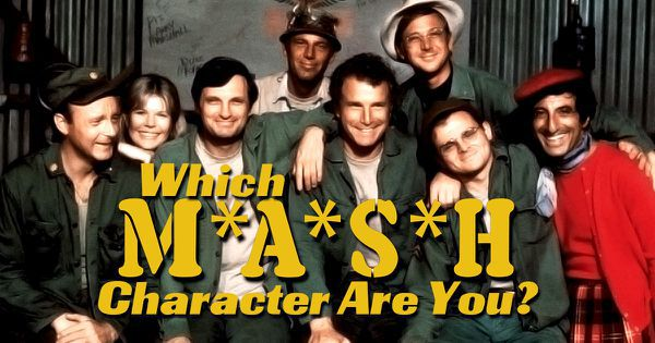 Which of the MASH Characters Are You?
