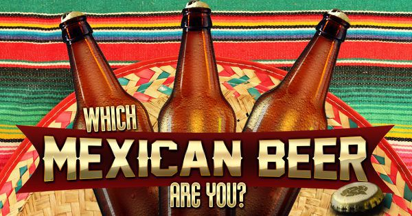 Which Mexican Beer Are You?