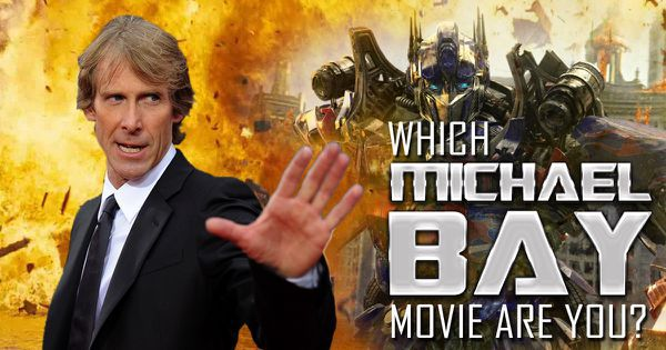 Which Michael Bay Movie Are You?