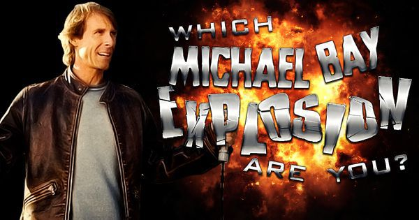 Which Michael Bay Explosion Are You?