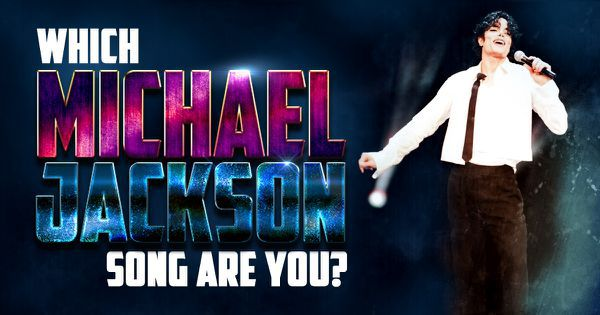 Which Michael Jackson Song Are You?