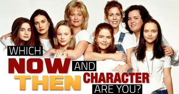 "Which ""Now and Then"" Character Are You?"