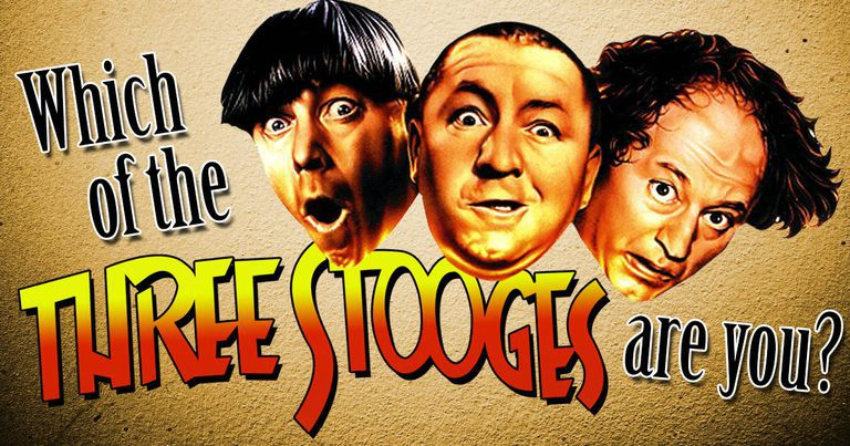 Which of The Three Stooges Are You?