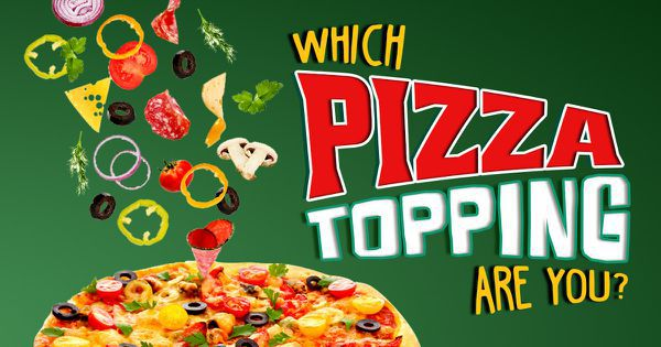 Which Pizza Topping Are You?