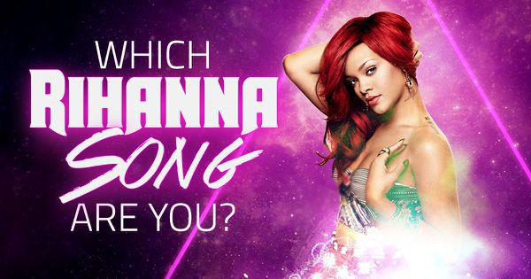 Which Rihanna Song Are You?
