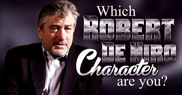 Which Robert De Niro Character Are You?
