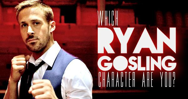 Which Ryan Gosling Character Are You?