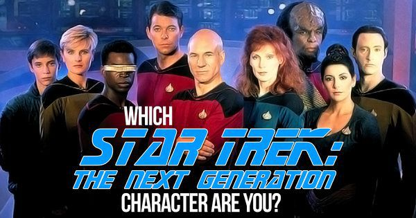 "Which ""Star Trek: The Next Generation Character"" Are You?"