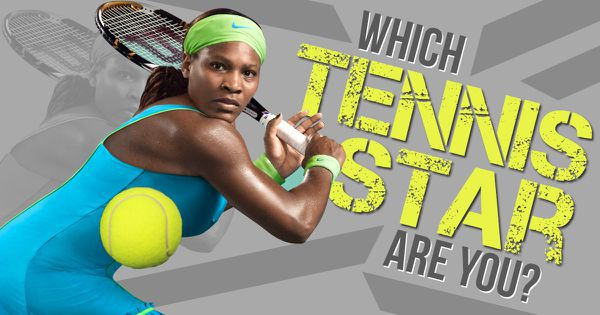 Which Tennis Star Are You?