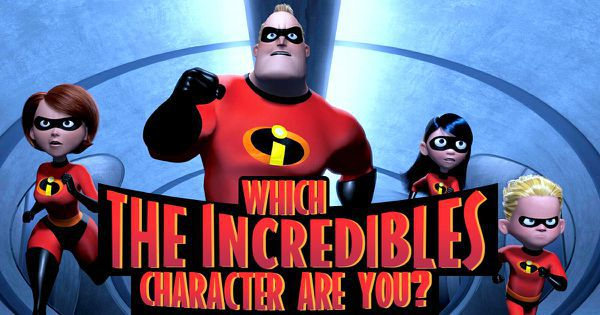 """Which """"The Incredibles"""" Character Are You?"""
