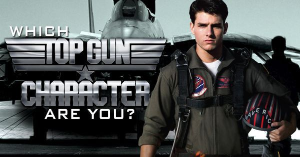 "Which ""Top Gun"" Character Are You?"
