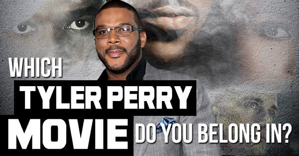 Which Tyler Perry Movie Do You Belong In?