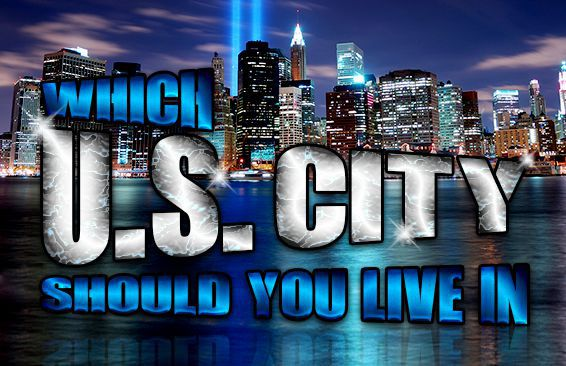 Which U.S. City Should You Live In?