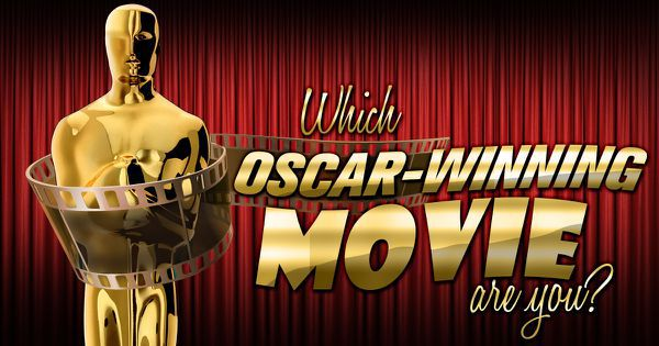 Which Oscar-Winning Movie Are You?