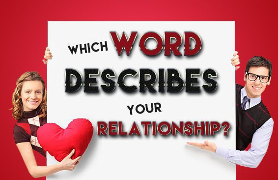Which Word Describes Your Relationship?